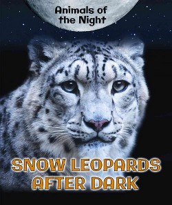 Snow Leopards After Dark (Library) (Heather M. Moore Niver)