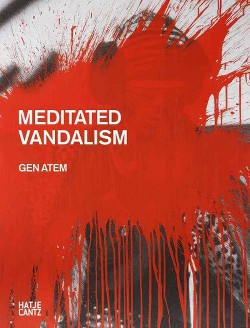 Gen Atem : Meditated Vandalism (Paperback)