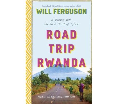 Road Trip Rwanda : A Journey into the New Heart of Africa (Paperback) (Will Ferguson) - image 1 of 1