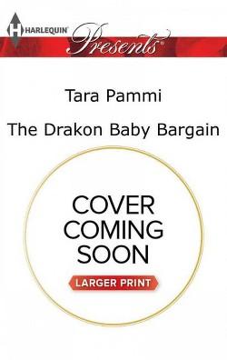 Drakon Baby Bargain -  Large Print (Harlequin Presents (Larger Print)) by Tara Pammi (Paperback)