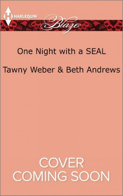 One Night With a SEAL -  (Harlequin Blaze) by Tawny Weber & Beth Andrews (Paperback)