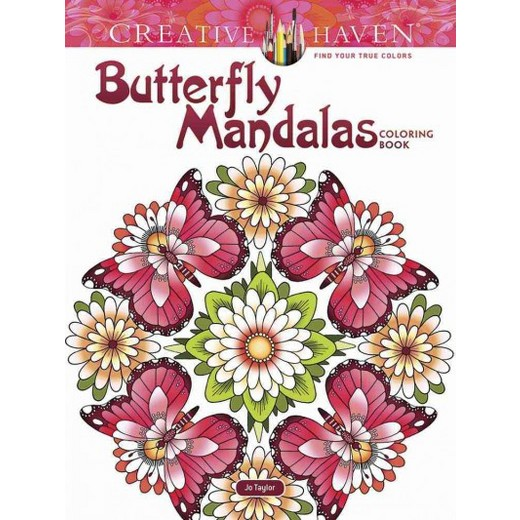 Creative Haven Butterfly Mandalas Coloring Book Paperback Jo Taylor