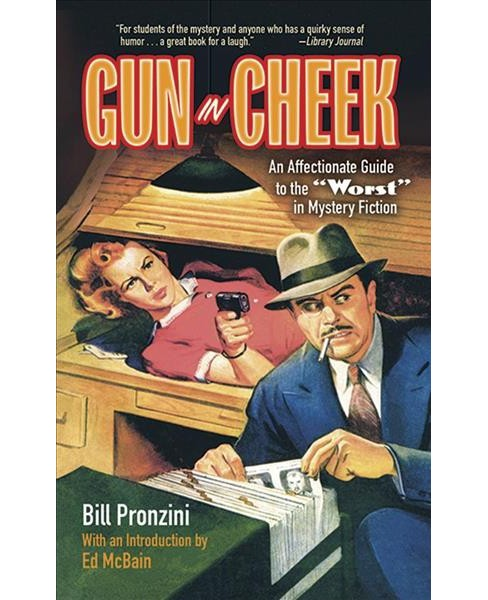 Gun in Cheek : An Affectionate Guide to the Worst in Mystery Fiction (Paperback) (Bill Pronzini) - image 1 of 1