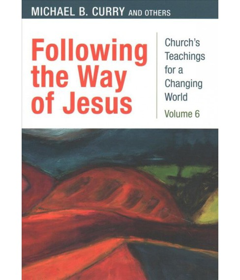 Following the Way of Jesus -  by Michael B. Curry (Paperback) - image 1 of 1