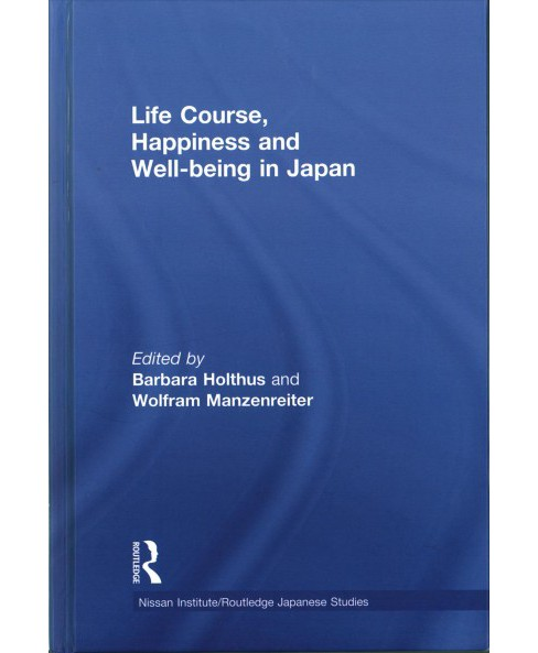 Life Course, Happiness and Well-being in Japan (Hardcover) - image 1 of 1