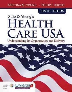 Sultz & Young Health Care USA : Understanding Its Organization and Delivery (Paperback) (Kristina M.