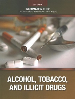 Alcohol, Tobacco, and Illicit Drugs 2017 (Paperback) (Stephen Meyer)