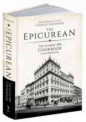 Epicurean : The 1893 Classic Cookbook (Facsimile)(Hardcover)(Charles Ranhofer)
