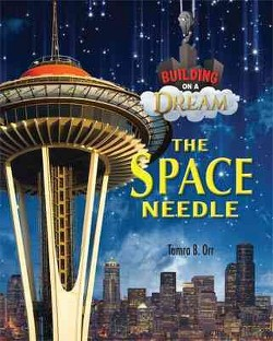 Space Needle (Library) (Tamra Orr)
