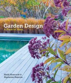 Garden Design : A Book of Ideas (Reprint) (Paperback) (Heidi Howcroft & Marianne Majerus)