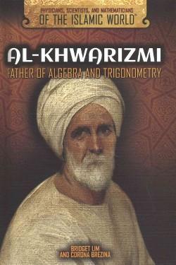 Al-khwarizmi : Father of Algebra and Trigonometry (Vol 0) (Library) (Bridget Lim & Corona Brezina)