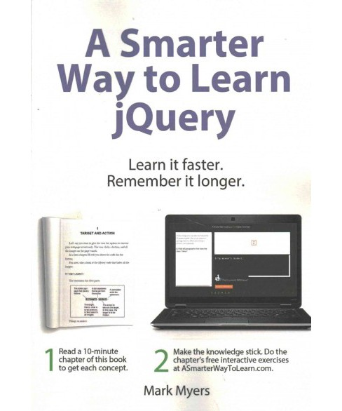 Smarter Way to Learn jQuery : Learn It Faster, Remember It Longer (Paperback) (Mark Myers) - image 1 of 1