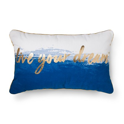 Live Your Dream  Pillow - Xhilaration™
