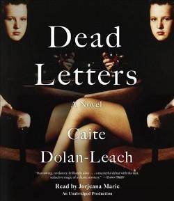 Dead Letters (Unabridged) (CD/Spoken Word) (Caite Dolan-Leach)