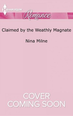 Claimed by the Wealthy Magnate (Paperback) (Nina Milne)
