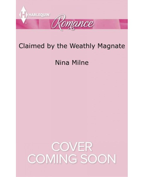 Claimed by the Wealthy Magnate (Paperback) (Nina Milne) - image 1 of 1