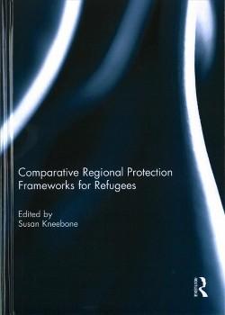 Comparative Regional Protection Frameworks for Refugees -  (Hardcover)