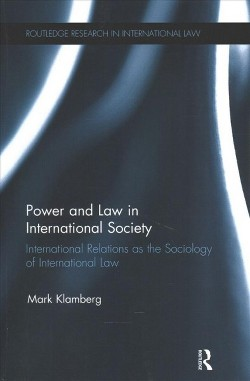 Power and Law in International Society : International Relations As the Sociology of International Law