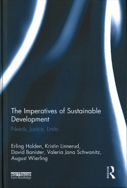 Imperatives of Sustainable Development : Needs, Justice, Limits (Hardcover) (Erling Holden & Kristin