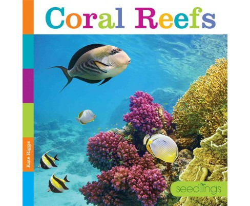 Coral Reefs (Library) (Kate Riggs) - image 1 of 1