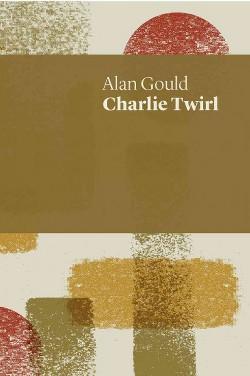 Charlie Twirl (Paperback) (Alan Gould)