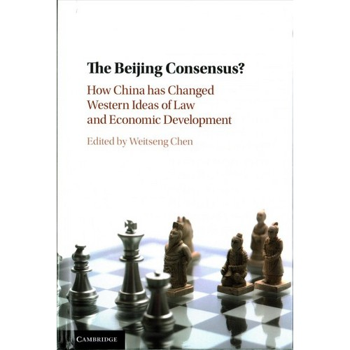 Beijing Consensus? : How China Has Changed Western Ideas of Law and Economic Development (Hardcover)