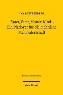 Vater, Vater, Mutter, Kind : Ein Pladoyer Fur Die Rechtliche Mehrvaterschaft (Hardcover) (Ina