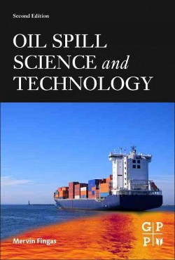 Oil Spill Science and Technology (Hardcover) (Mervin Fingas)