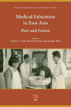 Medical Education in East Asia : Past and Future (Hardcover)