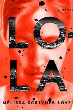 Lola (Hardcover) (Melissa Scrivner Love)