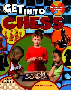 Get into Chess (Library) (Rachel Stuckey)