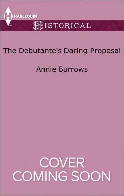 Debutante's Daring Proposal (Paperback) (Annie Burrows)