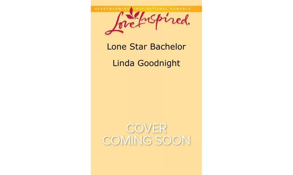 Lone Star Bachelor (Paperback) (Linda Goodnight)