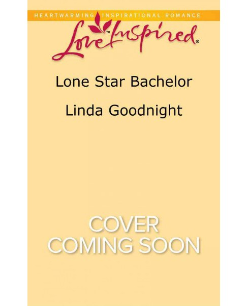 Lone Star Bachelor (Paperback) (Linda Goodnight) - image 1 of 1