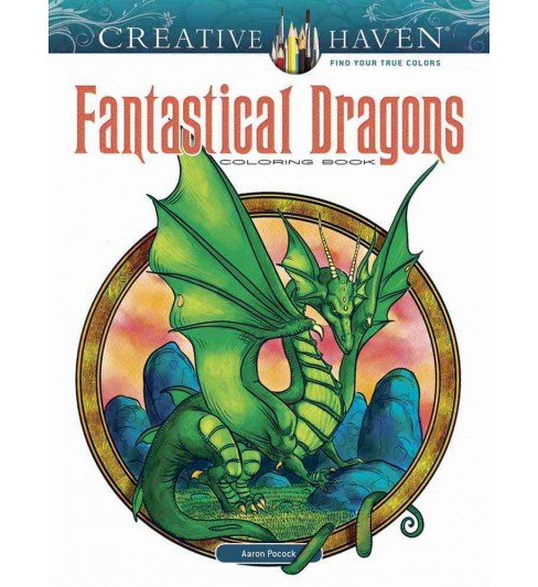 Creative Haven Fantastical Dragons Coloring Book (Paperback) (Aaron Pocock) - image 1 of 1