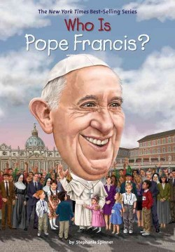 Who Is Pope Francis? (Library) (Stephanie Spinner)