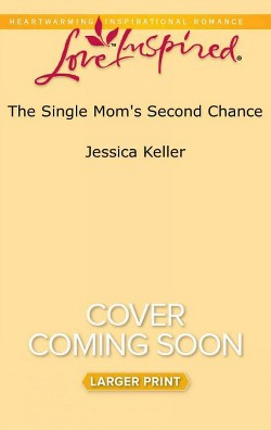 Single Mom's Second Chance (Large Print) (Paperback) (Jessica Keller)