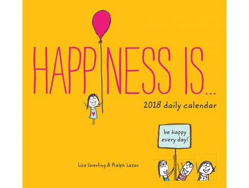 Happiness Is 2018 Calendar (Paperback) (Lisa Swerling & Ralph Lazar) - image 1 of 1