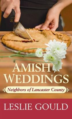 Amish Weddings (Hardcover) (Leslie Gould)
