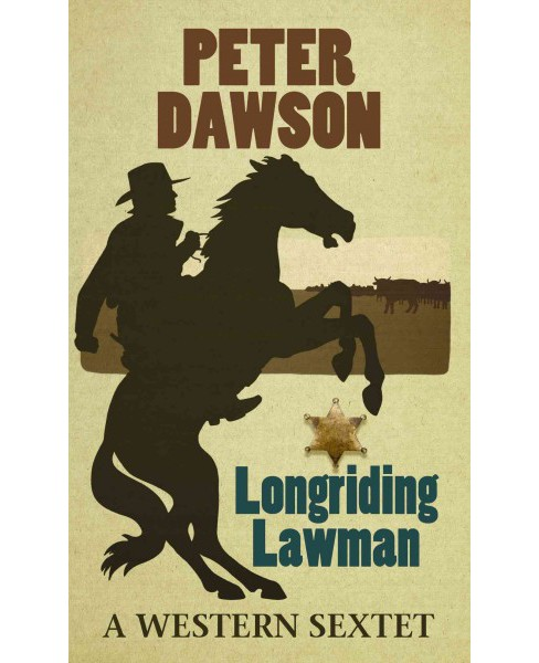 Longriding Lawman (Hardcover) (Peter Dawson) - image 1 of 1