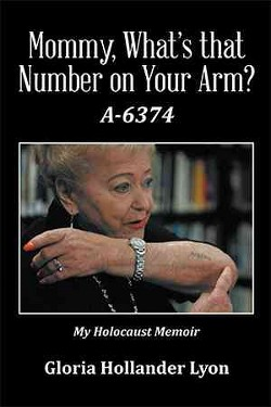 Mommy, What's That Number on Your Arm? : A-6374 (Paperback) (Gloria Hollander Lyon)