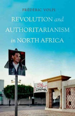 Revolution and Authoritarianism in North Africa (Paperback) (Frederic Volpi)