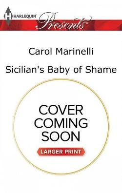 Sicilian's Baby of Shame (Large Print) (Paperback) (Carol Marinelli)