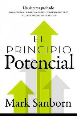 El principio potencial /The Potential Principle : Un sistema probado para cerrar la brecha entre lo