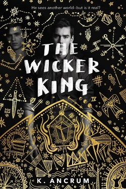 Wicker King -  by K. Ancrum (Hardcover)