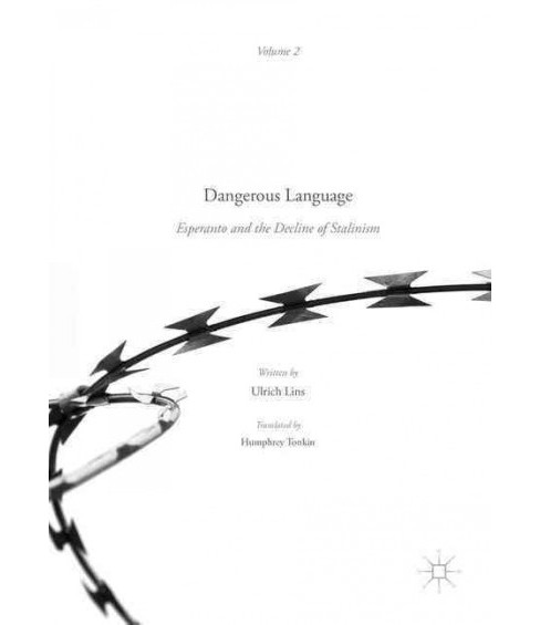 Dangerous Language : Esperanto and the Decline of Stalinism (Hardcover) (Ulrich Lins) - image 1 of 1