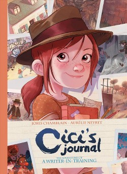 Cici's Journal : The Adventures of a Writer-in-training -  by Joris Chamblain (Hardcover)