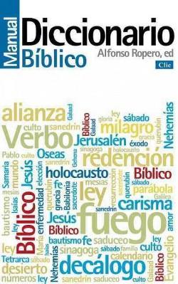 Diccionario manual bíblico /Biblical Manual Dictionary (Revised) (Paperback) (Alfonso Ropero