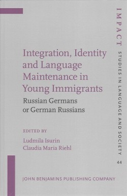 Integration, Identity and Language Maintenance in Young Immigrants : Russian Germans or German Russians