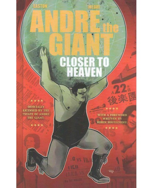 Andre the Giant : Closer to Heaven (Prebind) (Brandon Easton) - image 1 of 1